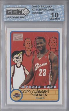 2003-04 Bazooka #276 - Lebron James [ENCASED]