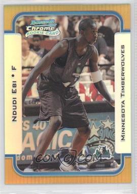 2003-04 Bowman Rookies & Stars Chrome Gold Refractor #116 - Ndudi Ebi /50