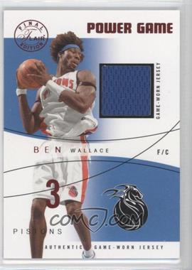 2003-04 Flair Final Edition Power Game Jerseys Blue #BWPG- - Ben Wallace /250