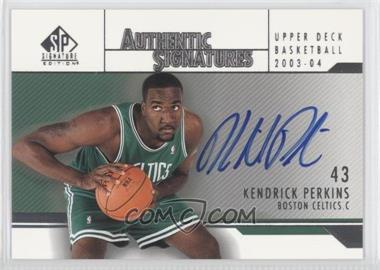 2003-04 SP Signature Edition Authentic Signatures [Autographed] #AS-KP - Kendrick Perkins