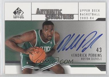 2003-04 SP Signature Edition Authentic Signatures #AS-KP - Kendrick Perkins