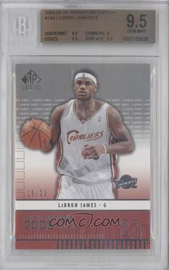 2003-04 SP Signature Edition #144 - Lebron James /23 [BGS 9.5]