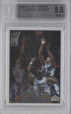 2003-04 Topps Chrome - [Base] #113 - Carmelo Anthony [BGS8.5]