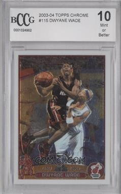 2003-04 Topps Chrome - [Base] #115 - Dwyane Wade [ENCASED]