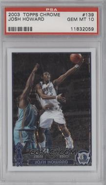 2003-04 Topps Chrome - [Base] #139 - Josh Howard [PSA 10]
