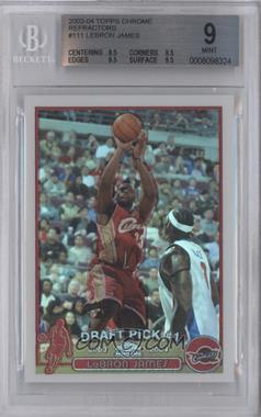 2003-04 Topps Chrome Refractor #111 - Lebron James [BGS 9]
