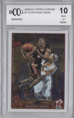 2003-04 Topps Chrome #115 - Dwyane Wade [ENCASED]