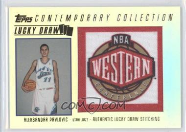 2003-04 Topps Contemporary Collection - Lucky Draw #LD11 - Aleksandar Pavlovic /175