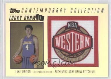 2003-04 Topps Contemporary Collection Lucky Draw #LD17 - Luke Walton /175