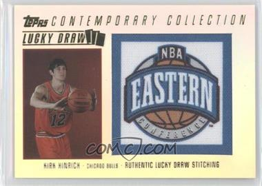 2003-04 Topps Contemporary Collection Lucky Draw #LD6 - Kirk Hinrich /175