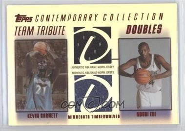 2003-04 Topps Contemporary Collection Team Tribute Doubles Relics Red #TTD-GE - Kevin Garnett, Ndudi Ebi /50