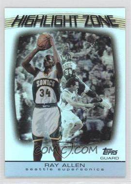 2003-04 Topps Highlight Zone #HZ-11 - Ray Allen