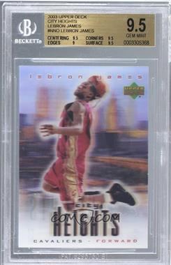 2003-04 Upper Deck - Lebron James City Heights #LEJA - Lebron James [BGS9.5]