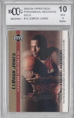 2003-04 Upper Deck Lebron James Phenomenal Beginning Box Set [Base] Gold #10 - Lebron James [ENCASED]
