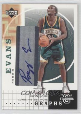 "2003-04 Upper Deck Standing ""O"" Graphs [Autographed] #RE - Reggie Evans"