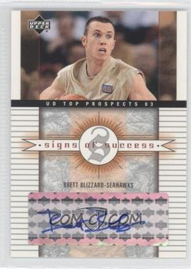 2003-04 Upper Deck UD Top Prospects - Signs of Success - [Autographed] #SS-BB - Brett Blizzard