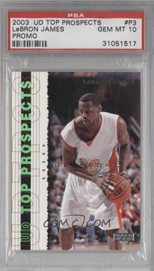 2003-04 Upper Deck UD Top Prospects Promos #P3 - Lebron James [PSA 10]
