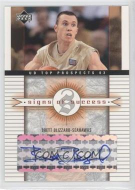 2003-04 Upper Deck UD Top Prospects Signs of Success [Autographed] #SS-BB - Brett Blizzard