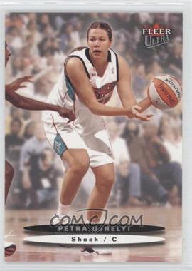 2003 Fleer Ultra WNBA #119 - Petra Ujhelyi