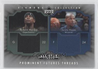 2004-05 All-Star Lineup Prominent Futures Threads #PFT-MH - Ronald Murray, Jarvis Hayes