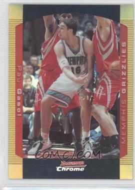 2004-05 Bowman Draft Picks & Prospects - Chrome - Gold Refractor #16 - Pau Gasol /50