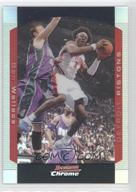 2004-05 Bowman Draft Picks & Prospects Chrome Refractor #103 - Ben Wallace /300
