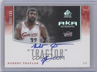 2004-05 SP Signature Edition - AKA Autographs - [Autographed] #AKA-RT - Robert Traylor /100