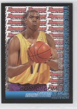 2005-06 Bowman Draft Picks & Prospects #134 - Andrew Bynum