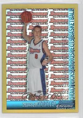 2005-06 Bowman Draft Picks & Stars Chrome Gold Refractor #146 - Yaroslav Korolev /50