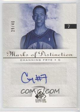 2005-06 SP Signature Edition Marks of Distinction [Autographed] #MD-CF - Channing Frye /40