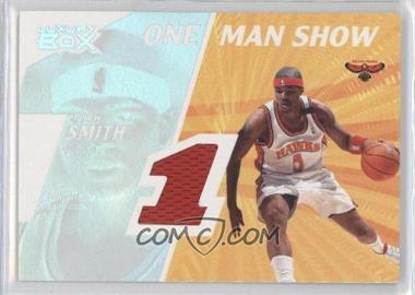 2005-06 Topps Luxury Box - One Man Show Relics #OMSR-JSM - Josh Smith /225