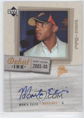 2005-06 Upper Deck Rookie Debut - Debut Ink #DI-ME - Monta Ellis