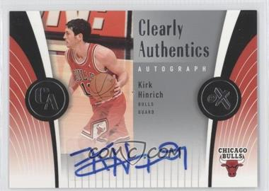 2006-07 Fleer EX Clearly Authentics Autographs [Autographed] #CAA-KH - Kirk Hinrich