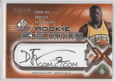 2006-07 SP Game Used Edition Rookie Exclusives Autographs #RE-DB - Denham Brown /100