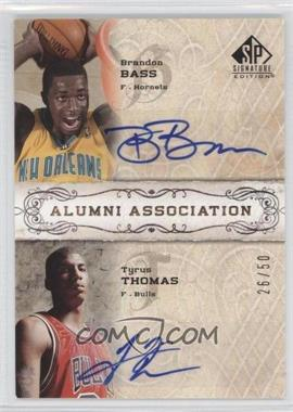 2006-07 SP Signature Edition Alumni Association [Autographed] #AA-BT - Tyrus Thomas, Brandon Bass /50