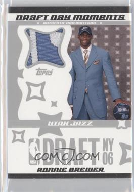 2006-07 Topps Big Game - Draft Day Moments - Patch #DDMP-RB - Ronnie Brewer /25