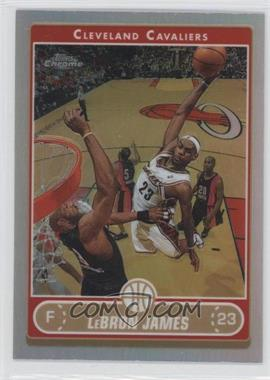 2006-07 Topps Chrome Refractor #67 - Lebron James