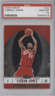 2006-07 Topps Finest #22 - Lebron James [PSA 10]