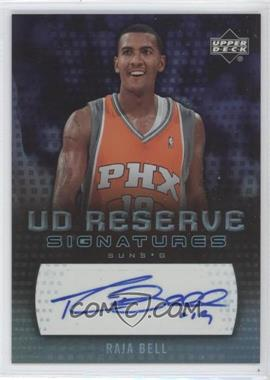 2006-07 UD Reserve - Signatures - [Autographed] #RA-BE - Raja Bell