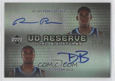 2006-07 UD Reserve Dual Signatures #DRA-RD - Dee Brown, Ronnie Brewer /50