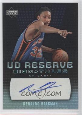 2006-07 UD Reserve Signatures [Autographed] #RA-RE - Renaldo Balkman