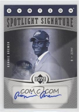 2006-07 Upper Deck Ovation - Spotlight Signature - [Autographed] #SS-RB - Ronnie Brewer
