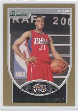 2007-08 Bowman Draft Picks & Stars - [Base] - Gold #129 - Thaddeus Young /99