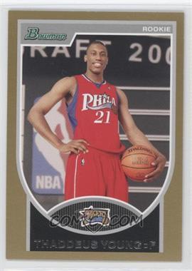 2007-08 Bowman Draft Picks & Stars - [Base] - Gold #129 - Thaddeus Young /99