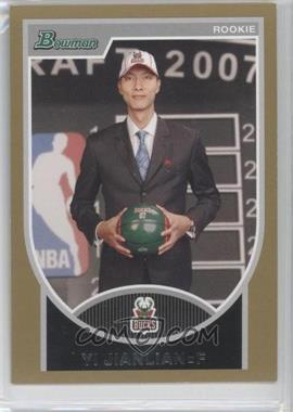 2007-08 Bowman Draft Picks & Stars Gold #121 - Yi Jianlian /99