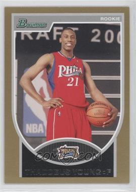 2007-08 Bowman Draft Picks & Stars Gold #129 - Thaddeus Young /99