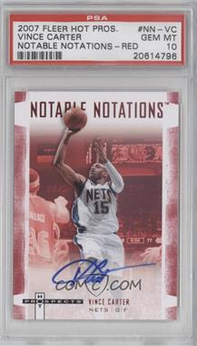 2007-08 Fleer Hot Prospects Notable Notations Red #NN-VC - Vince Carter /25 [PSA 10]