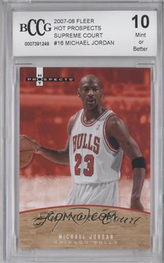2007-08 Fleer Hot Prospects Supreme Court #SC-16 - Michael Jordan [ENCASED]