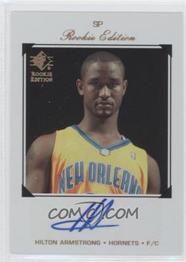 2007-08 SP Rookie Edition Rookie Autographs [Autographed] #190 - Hilton Armstrong