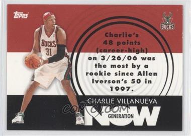 2007-08 Topps - Generation Now #GN23 - Charlie Villanueva